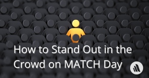 How to Stand Out in the Crowd on MATCH Day